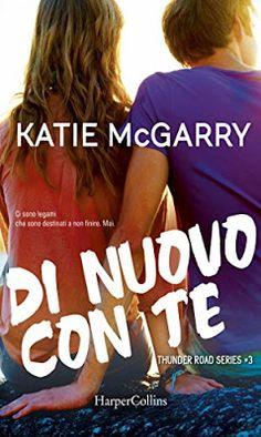 Leggere Romanticamente e Fantasy: Anteprima: DI NUOVO CON TE di Katie McGarry