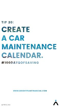 Create a car maintenance calendar. Knowing your car's maintenance schedule can help you take care of small things, and avoid expensive problems down the line. #100daysofsaving
