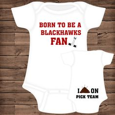 Born To Be A Blackhawks Fan  I Poop On (You Pick Team) Baby Bodysuit