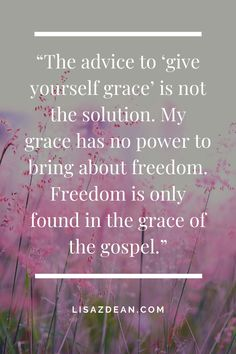 """We often hear the advice to """"give yourself grace."""" What does that really mean, and will it bring the freedom from guilt and shame that we expect? Here's what I learned about the idea of """"giving yourself grace"""" through the trials of motherhood. #grace #graceofgod #freedomfromguilt #freedomfromshame The Freedom, Christian Quotes, Trials, Need To Know, Affirmations, Bring It On, Advice, Learning, Study"""