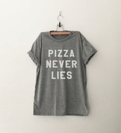 Pizza never lies print tshirt • Clothes Outift for woman • teens • dates • stylish • casual • fall • spring • winter • classic • fun • cute • summer • parties • sparkle• cool • awesome • fashion • hipster • tumblr