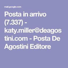 Posta in arrivo (7.337) - katy.miller@deagostini.com - Posta De Agostini Editore