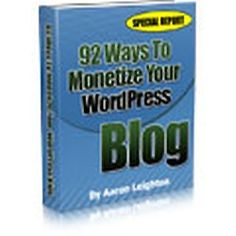 #Free #eBook : 92 Ways To Monetize Your WordPress Blog - There are PLENTY of ways to monetize your WordPress blog - even if you don't have anything to sell directly! This Special Report provides you with 92 different ways to make money from your WordPress blog. Put at least a few of these great ideas into action and start seeing your profits soar. - CLICK ON THE IMAGE TO DOWNLOAD THIS EBOOK -- #MakeMoneyOnline, #WP blog, #MakeMoneyBlogging, #BloggingForProfit, #monetize WordPress blog…
