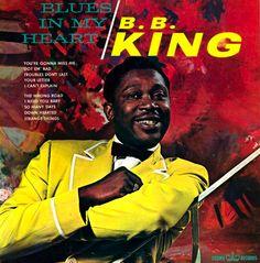 """""""Blues In My Heart"""" (1962, Crown) by B. B. King."""
