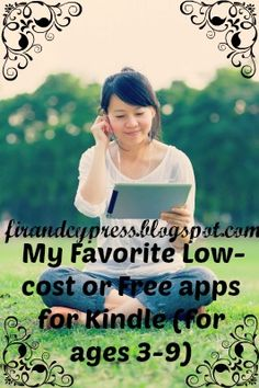 My Favorite Low-cost or Free apps for Kindle (for ages 3-9) - Part 1 | Fir and Cypress