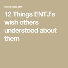 12 Things ENTJ's wish others understood about them