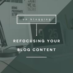 refocusing your blog content