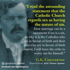 G. K. Chesterton on actual Church teaching on sexuality vs what the world *thinks* she teaches. HAHAHA. This is great. Thank you, Gilbert.