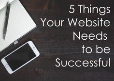 Are you doing it all wrong? Find out if you've got the 5 Things Your Site Needs to be Successful and get more sales and traffic today.
