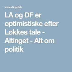 LA og DF er optimistiske efter Løkkes tale - Altinget - Alt om politik