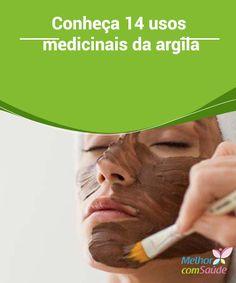 Conheça 14 usos #medicinais da argila   Nem todas as #argilas tem a mesma utilização por isso temos que ver qual é a mais adequada ao #benefício que queremos ter.Conheça 14 #usos medicinais da argila