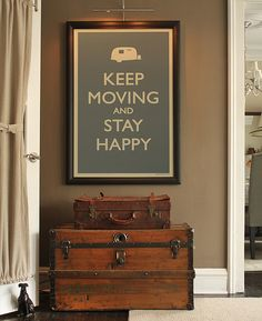 Keep moving and stay happy.
