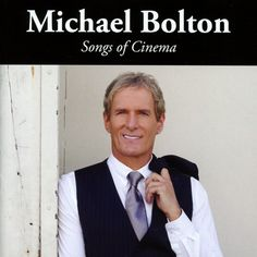 SONGS OF CINEMA Michael Bolton music album