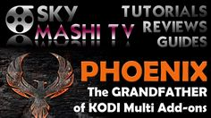 PHOENIX - The Grandfather of KODI Multi Add-ons - Lets take a look at it...