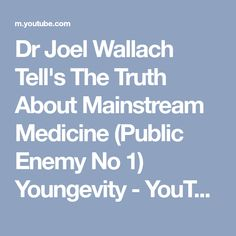 Dr Joel Wallach Tell's The Truth About Mainstream Medicine (Public Enemy No 1) Youngevity - YouTube