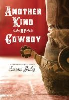 Another kind of cowboy by Susan Juby - In Vancouver, British Columbia, two teenage dressage riders, one a spoiled rich girl and the other a closeted gay sixteen-year-old boy, come to terms with their identities and learn to accept themselves.