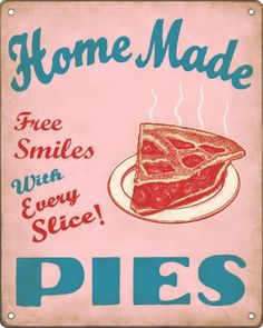 New Retro Signworks Kitchen Sign Homemade Pies Metal Only Made in The USA Vintage Labels, Vintage Signs, Vintage Ads, Vintage Posters, Pie Kitchen, Kitchen Signs, Pie Town, Pie Bakery, Homemade Pies