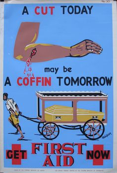 Art from Africa   Nigerian Graphic Art - 1960's Workplace Safety Posters   via Indigo Arts Gallery : This warning sign is interesting and encompasses 2 different elements; highlighting and forgiveness. The highlighting is seen by making cut and coffin bold and therefore related. the forgiveness is seen by presenting this scenario in the first place to make sure people realize the importance of first aid