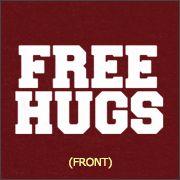 FREE HUGS (WORLD CHAMPION SLUT HUGGER)