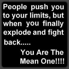 That happens a lot when dealing with passive aggressive people and their subtle jabs. My sisters are masters at being passive aggressive True Quotes, Great Quotes, Words Quotes, Quotes To Live By, Funny Quotes, Inspirational Quotes, Sayings, Selfish Quotes, Narcissist Quotes