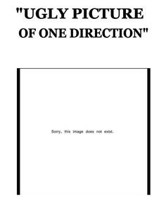 Ugly picture of one direction
