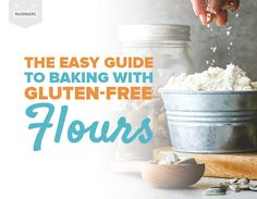 The Easy Guide to Baking with Gluten-Free Flours