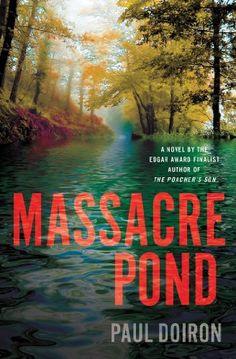Massacre Pond: A Novel (Mike Bowditch Mysteries) by Paul Doiron