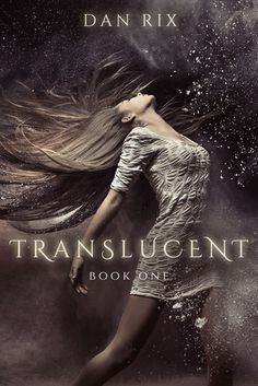 Translucent (Translucent, #1) by Dan Rix | Published March 19th 2015