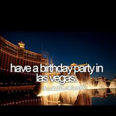 This one will be crossed off my bucket list this summer! Celebrating my 21st in Vegas! Whooop whoop!