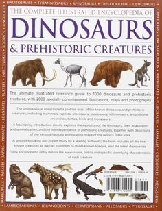 The Complete Illustrated Encyclopedia Of Dinosaurs & Prehistoric Creatures: The Ultimate Illustrated Reference Guide to 1000 Dinosaurs and P Prehistoric Creatures, Illustration, Maps, Artworks, Photographs, Products, Dinosaurs, Illustrations, Photos