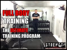 The Ultimate Training Program for Fast Results. Strength Oldschool explains why Full Body Training is the way to go for Muscle and Strength Gains!