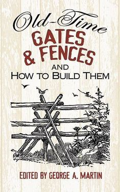 First published over a century ago, this practical guide shows how to add traditional fences, gates, and bridges to your house, farm, or garden. More than 300 illustrations accompany straightforward instructions. #ecohouseillustration
