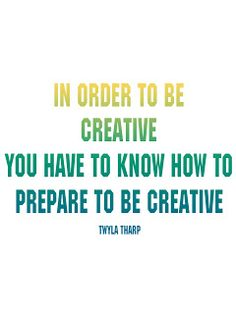 THE CREATIVE HABIT - quotes