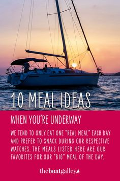If you prep ahead, you don't have to spend your time cooking underway. Here are 10 of my favorite meals. #boatgalley #liveaboard #cruising Cooking Tips, Cooking Recipes, Boat Food, Living On A Boat, Big Meals, Time To Eat, I Need To Know, Water Conservation, Recipe Of The Day