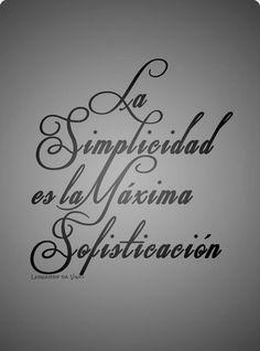 La simplicidad es la maxima sofisticacion