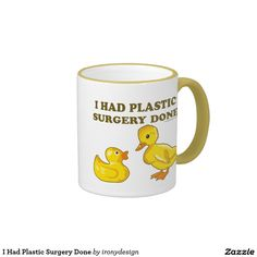"""I Had Plastic Surgery Done Ringer Coffee Mugs and Steins  Yellow Rubber Duck says """"I Had Plastic Surgery Done Ducks"""" to a duckling. Funny and cute baby duck design."""