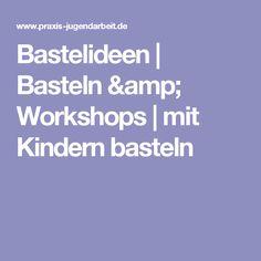 Bastelideen | Basteln & Workshops | mit Kindern basteln