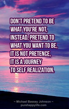 #quotes - Dont pretend to be what...more on purehappylife.com