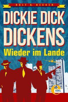 Rolf A. Becker: Dickie Dick Dickens - Wieder im Lande