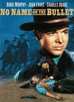 NO NAME ON THE BULLET - Audie Murphy - Joan Evans - Charles Drake - Univesal-International Pictures - DVD cover art.