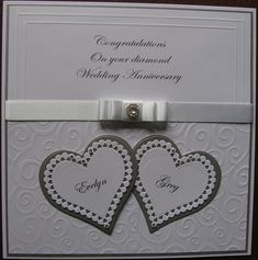 Card made for a friend on her diamond wedding anniversary                                                                                                                                                                                 More