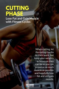Lose Fat and Gain Muscle with Fitness Cycles - Cutting Phase Diet Plans To Lose Weight, Ways To Lose Weight, Losing Weight, Lose Belly Fat, Lose Fat, Gain Muscle Women, Muscle Men, Cutting Diet, Cut Fat