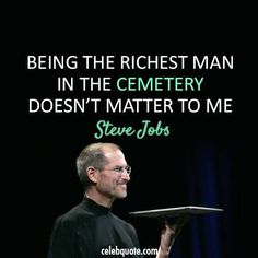 Short Money Quote - Being The Richest Man In The Cemetery Doesn't Matter To