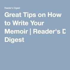 Great Tips on How to Write Your Memoir | Reader's Digest