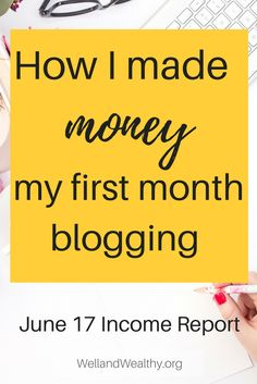 Check out how I made money in my first month blogging in Well and Wealthy's June 2017 Income Report.