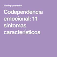 Codependencia emocional: 11 síntomas característicos