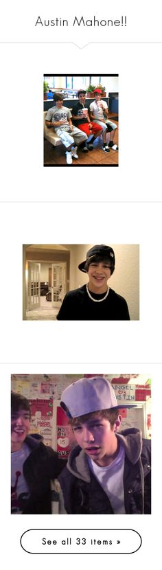 """""""Austin Mahone!!"""" by nessa-xoxo ❤ liked on Polyvore featuring austin mahone, austin, austin&lt3, pictures, celebs, icons, boys, celebrities, guys and instagram"""