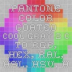 pantone color coated cool gray 2 c to rgb hex ral hsl