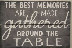 The Best Memories Are Made Gathered Around The Table Wood Kitchen Dining Sign