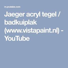 Jaeger acryl tegel / badkuiplak (www.vistapaint.nl) - YouTube